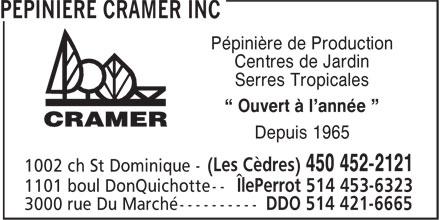 """Pépinière Cramer Inc (450-452-2121) - Display Ad - Pépinière de Production Centres de Jardin Serres Tropicales """" Ouvert à l'année """" Depuis 1965"""
