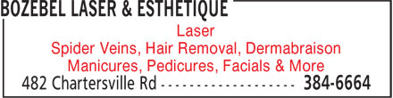 Bozébel Laser & Esthetique (506-384-6664) - Annonce illustrée======= - Laser Spider Veins, Hair Removal, Dermabraison Manicures, Pedicures, Facials & More