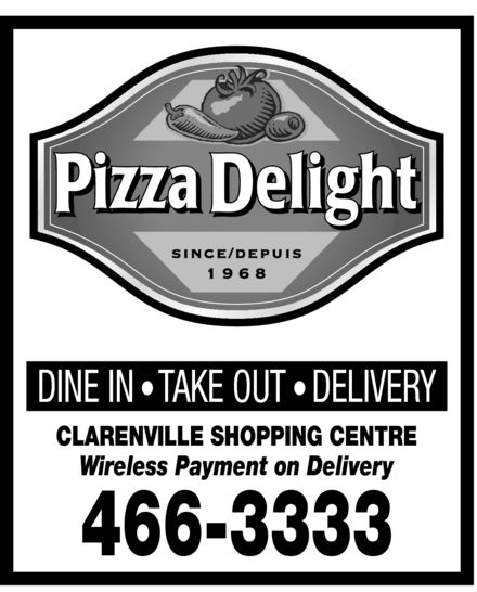 Pizza Delight (709-466-3333) - Annonce illustrée======= - Pizza Delight Since/depuis 1968 DINE IN - TAKE OUT - DELIVERY CLARENVILLE SHOPPING CENTRE Wireless Payment on Delivery 466-3333
