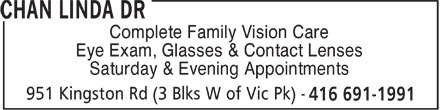 Chan Linda Dr (416-691-1991) - Annonce illustrée======= - Complete Family Vision Care Eye Exam, Glasses & Contact Lenses Saturday & Evening Appointments