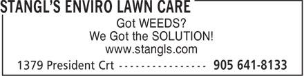 Stangl's Enviro Lawn Care (905-641-8133) - Annonce illustrée======= - Got WEEDS? We Got the SOLUTION! www.stangls.com