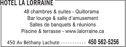 Hotel La Lorraine (450-562-5256) - Annonce illustrée======= - 48 chambres & suites - Quillorama Bar lounge & salle d'amusement Salles de banquets & réunions Piscine & terrasse - www.lalorraine.ca