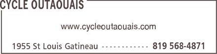 Cycle Outaouais (819-568-4871) - Display Ad - CYCLE OUTAOUAIS www.cycleoutaouais.com 1955 St Louis Gatineau 819 568-4871 CYCLE OUTAOUAIS www.cycleoutaouais.com 1955 St Louis Gatineau 819 568-4871 CYCLE OUTAOUAIS www.cycleoutaouais.com 1955 St Louis Gatineau 819 568-4871