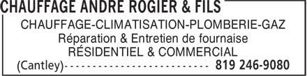 Chauffage André Rogier & Fils (819-246-9080) - Annonce illustrée======= - CHAUFFAGE-CLIMATISATION-PLOMBERIE-GAZ Réparation & Entretien de fournaise RÉSIDENTIEL & COMMERCIAL