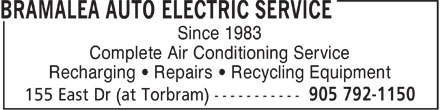 Bramalea Auto Electric Service (905-792-1150) - Annonce illustrée======= - Since 1983 Complete Air Conditioning Service Recharging   Repairs   Recycling Equipment