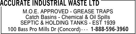 Accurate Industrial Waste Ltd (905-738-5053) - Annonce illustrée======= - M.O.E. APPROVED GREASE TRAPS Catch Basins Chemical & Oil Spills SEPTIC & HOLDING TANKS EST 1939 M.O.E. APPROVED GREASE TRAPS Catch Basins Chemical & Oil Spills SEPTIC & HOLDING TANKS EST 1939