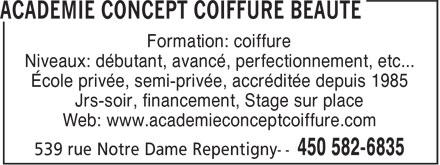Académie Concept Coiffure Beauté (450-582-6835) - Annonce illustrée======= - Formation: coiffure Niveaux: débutant, avancé, perfectionnement, etc... École privée, semi-privée, accréditée depuis 1985 Jrs-soir, financement, Stage sur place Web: www.academieconceptcoiffure.com