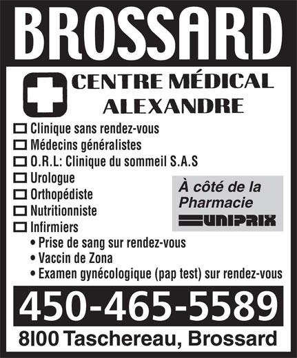 Centre Medical Alexandre (450-465-5589) - Annonce illustrée======= - Vaccin de Zona 450-465-5589 Examen gynécologique (pap test) sur rendez-vous Clinique sans rendez-vous Clinique sans rendez-vous Médecins généralistes O.R.L: Clinique du sommeil S.A.S Urologue À côté de la Orthopédiste Pharmacie Nutritionniste Infirmiers Prise de sang sur rendez-vous Médecins généralistes O.R.L: Clinique du sommeil S.A.S Urologue À côté de la Orthopédiste Pharmacie Nutritionniste Infirmiers Prise de sang sur rendez-vous Vaccin de Zona Examen gynécologique (pap test) sur rendez-vous 450-465-5589