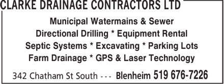 Clarke Drainage Contractors Ltd (519-676-7226) - Display Ad - Farm Drainage * GPS & Laser Technology Municipal Watermains & Sewer Directional Drilling * Equipment Rental Septic Systems * Excavating * Parking Lots Farm Drainage * GPS & Laser Technology Municipal Watermains & Sewer Directional Drilling * Equipment Rental Septic Systems * Excavating * Parking Lots