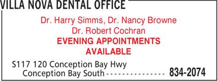 Villa Nova Dental Office (709-834-2074) - Annonce illustrée======= - Dr. Harry Simms, Dr. Nancy Browne Dr. Robert Cochran EVENING APPOINTMENTS AVAILABLE