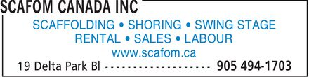Scafom Canada Inc (905-494-1703) - Display Ad - SCAFFOLDING ¿ SHORING ¿ SWING STAGE RENTAL ¿ SALES ¿ LABOUR www.scafom.ca