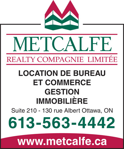 Metcalfe Realty Compagnie Limitee (613-563-4442) - Annonce illustrée======= - REALTY  COMPAGNIE  LIMITÉE LOCATION DE BUREAU ET COMMERCE GESTION IMMOBILIÈRE Suite 210 - 130 rue Albert Ottawa, ON 613-563-4442 www.metcalfe.ca