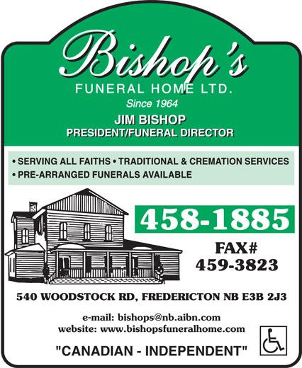 Bishop's Funeral Home Ltd (506-458-1885) - Annonce illustrée======= - SERVING ALL FAITHS   TRADITIONAL & CREMATION SERVICES PRE-ARRANGED FUNERALS AVAILABLE