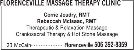 Florenceville Massage Therapy Clinic (506-392-8359) - Display Ad - Corrie Joudry, RMT Rebeccah McIsaac, RMT Therapeutic & Relaxation Massage Craniosacral Therapy & Hot Stone Massage