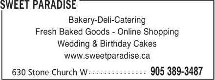 Sweet Paradise (905-389-3487) - Display Ad - Bakery-Deli-Catering Fresh Baked Goods - Online Shopping Wedding & Birthday Cakes www.sweetparadise.ca  Bakery-Deli-Catering Fresh Baked Goods - Online Shopping Wedding & Birthday Cakes www.sweetparadise.ca
