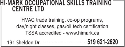 Hi-Mark Occupational Skills Training Centre Ltd (519-621-2620) - Annonce illustrée======= - HVAC trade training, co-op programs, day/night classes, gas/oil tech certification TSSA accredited - www.himark.ca