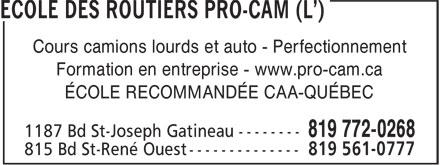 L'Ecole Des Routiers Pro-Cam (819-772-0268) - Annonce illustrée======= - -- Cours camions lourds et auto - Perfectionnement Formation en entreprise - www.pro-cam.ca ÉCOLE RECOMMANDÉE CAA-QUÉBEC