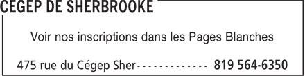 Cegep de Sherbrooke (819-564-6350) - Annonce illustrée======= - Voir nos inscriptions dans les Pages Blanches