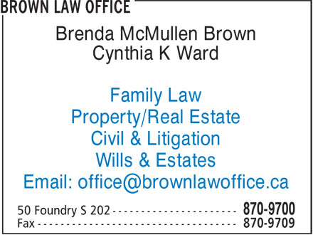 Brown Law Office (506-870-9700) - Annonce illustrée======= - Brenda McMullen Brown Cynthia K Ward Family Law Property/Real Estate Civil & Litigation Wills & Estates