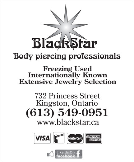 Blackstar Body Piercing (613-549-0951) - Display Ad - BlackStar Body piercing professionals Freezing Used Internationally Known Extensive Jewelry Selection 732 Princess Street Kingston, Ontario (613) 549-0951 www.blackstar.ca
