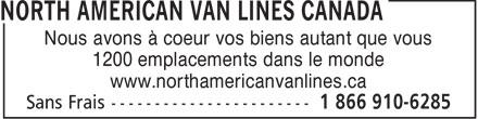 North American Van Lines Canada (1-866-910-6285) - Annonce illustrée======= - Nous avons à coeur vos biens autant que vous 1200 emplacements dans le monde www.northamericanvanlines.ca