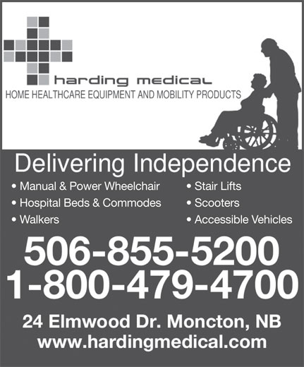 Harding Medical (506-855-5200) - Display Ad - Manual & Power Wheelchair Stair Lifts Hospital Beds & Commodes Scooters Walkers Accessible Vehicles