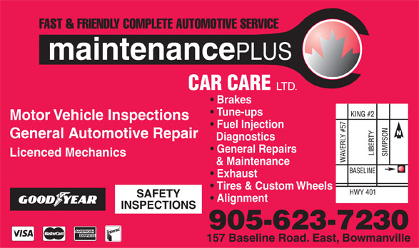 Maintenance Plus Car Care Ltd (905-623-7230) - Display Ad - Brakes Tune-ups Motor Vehicle Inspections Fuel Injection General Automotive Repair Diagnostics General Repairs Licenced Mechanics & Maintenance Exhaust Tires & Custom Wheels SAFETY Alignment INSPECTIONS 905-623-7230 157 Baseline Road. East, Bowmanville Brakes Tune-ups Motor Vehicle Inspections Fuel Injection General Automotive Repair Diagnostics General Repairs Licenced Mechanics & Maintenance Exhaust Tires & Custom Wheels SAFETY Alignment INSPECTIONS 905-623-7230 157 Baseline Road. East, Bowmanville