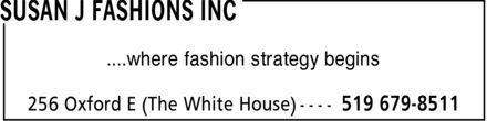 Susan J Fashions Inc (519-679-8511) - Display Ad - ....where fashion strategy begins ....where fashion strategy begins
