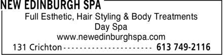 New Edinburgh Hairstyling & Spa (613-749-2116) - Display Ad - NEW EDINBURGH SPA Full Esthetic, Hair Styling & Body Treatments Day Spa www.newedinburghspa.com 131 Crichton 613 749-2116 NEW EDINBURGH SPA Full Esthetic, Hair Styling & Body Treatments Day Spa www.newedinburghspa.com 131 Crichton 613 749-2116