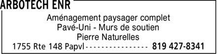 Arbotech Enr (819-427-8341) - Annonce illustrée======= - Aménagement paysager complet Pavé-Uni Murs de soutien Pierre Naturelles