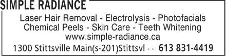 Simple Radiance (613-831-4419) - Display Ad - Laser Hair Removal - Electrolysis - Photofacials Chemical Peels - Skin Care - Teeth Whitening www.simple-radiance.ca