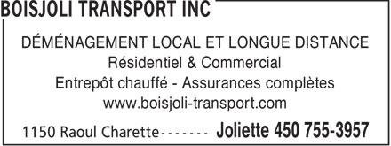 Transport Boisjoli Inc (450-755-3957) - Annonce illustrée======= - DÉMÉNAGEMENT LOCAL ET LONGUE DISTANCE Résidentiel & Commercial Entrepôt chauffé - Assurances complètes www.boisjoli-transport.com  DÉMÉNAGEMENT LOCAL ET LONGUE DISTANCE Résidentiel & Commercial Entrepôt chauffé - Assurances complètes www.boisjoli-transport.com  DÉMÉNAGEMENT LOCAL ET LONGUE DISTANCE Résidentiel & Commercial Entrepôt chauffé - Assurances complètes www.boisjoli-transport.com