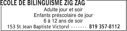 Ecole de Bilinguisme Zig Zag (819-758-5896) - Annonce illustrée======= - Adulte jour et soir Enfants préscolaire de jour 6 à 12 ans de soir