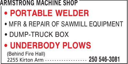 Armstrong Machine Shop (250-546-3081) - Annonce illustrée======= - • PORTABLE WELDER • MFR & REPAIR OF SAWMILL EQUIPMENT • DUMP-TRUCK BOX • UNDERBODY PLOWS (Behind Fire Hall)
