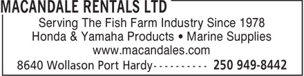 Macandale Rentals Ltd (250-949-8442) - Display Ad - Serving The Fish Farm Industry Since 1978 Honda & Yamaha Products   Marine Supplies www.macandales.com