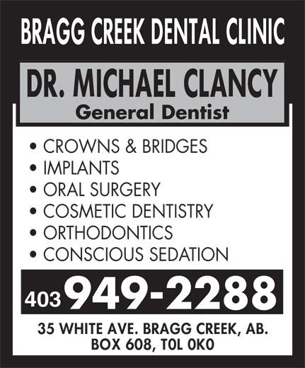 Bragg Creek Dental Clinic (403-949-2288) - Annonce illustrée======= - General Dentist CROWNS & BRIDGES IMPLANTS ORAL SURGERY COSMETIC DENTISTRY ORTHODONTICS CONSCIOUS SEDATION 403 949-2288