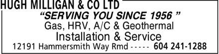 Hugh Milligan & Co Ltd (604-241-1288) - Annonce illustrée======= - SERVING YOU SINCE 1956  Gas HRV A/C & Geothermal Installation & Service