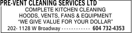 Pre-Vent Cleaning Services Ltd (604-732-4353) - Annonce illustrée======= - COMPLETE KITCHEN CLEANING HOODS VENTS FANS & EQUIPMENT ¿WE GIVE VALUE FOR YOUR DOLLAR¿  COMPLETE KITCHEN CLEANING HOODS VENTS FANS & EQUIPMENT ¿WE GIVE VALUE FOR YOUR DOLLAR¿