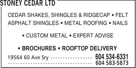 Stoney Cedar Ltd (604-534-6331) - Annonce illustrée======= - CEDAR SHAKES, SHINGLES & RIDGECAP • FELT ASPHALT SHINGLES • METAL ROOFING • NAILS • CUSTOM METAL • EXPERT ADVISE • BROCHURES • ROOFTOP DELIVERY CEDAR SHAKES, SHINGLES & RIDGECAP • FELT ASPHALT SHINGLES • METAL ROOFING • NAILS • CUSTOM METAL • EXPERT ADVISE • BROCHURES • ROOFTOP DELIVERY CEDAR SHAKES, SHINGLES & RIDGECAP • FELT ASPHALT SHINGLES • METAL ROOFING • NAILS • CUSTOM METAL • EXPERT ADVISE • BROCHURES • ROOFTOP DELIVERY CEDAR SHAKES, SHINGLES & RIDGECAP • FELT ASPHALT SHINGLES • METAL ROOFING • NAILS • CUSTOM METAL • EXPERT ADVISE • BROCHURES • ROOFTOP DELIVERY