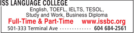 ISS Language College (604-684-2561) - Display Ad - English, TOEFL, IELTS, TESOL, Study and Work, Business Diploma Full-Time & Part-Time www.issbc.org