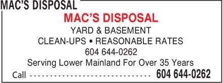Mac's Disposal (604-644-0262) - Display Ad - MAC'S DISPOSAL YARD & BASEMENT CLEAN-UPS • REASONABLE RATES 604 644-0262 Serving Lower Mainland For Over 35 Years