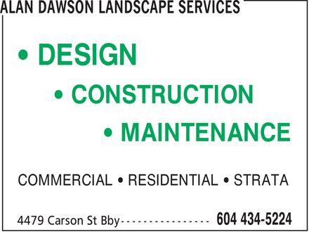 Alan Dawson Landscape Services (604-434-5224) - Annonce illustrée======= - DESIGN CONSTRUCTION MAINTENANCE COMMERCIAL¿ RESIDENTIAL¿ STRATA