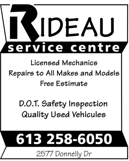 Rideau Service Centre (613-258-6050) - Annonce illustrée======= - IDEAU service centre Licensed Mechanics Repairs to All Makes and Models Free Estimate D.O.T. Safety Inspection Quality Used Vehicules 613 258-6050 2577 Donnelly Dr IDEAU service centre Licensed Mechanics Repairs to All Makes and Models Free Estimate D.O.T. Safety Inspection Quality Used Vehicules 613 258-6050 2577 Donnelly Dr