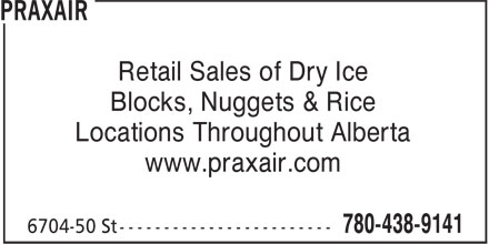 Praxair (780-438-9141) - Annonce illustrée======= - Retail Sales of Dry Ice Blocks, Nuggets & Rice Locations Throughout Alberta www.praxair.com