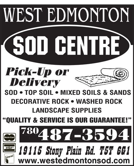 West Edmonton Sod Centre (780-487-3594) - Display Ad - SOD   TOP SOIL   MIXED SOILS & SANDS DECORATIVE ROCK   WASHED ROCK LANDSCAPE SUPPLIES QUALITY & SERVICE IS OUR GUARANTEE! 780 SOD   TOP SOIL   MIXED SOILS & SANDS DECORATIVE ROCK   WASHED ROCK LANDSCAPE SUPPLIES QUALITY & SERVICE IS OUR GUARANTEE! 780