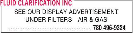 Fluid Clarification Inc (780-496-9324) - Annonce illustrée======= - SEE OUR DISPLAY ADVERTISEMENT UNDER FILTERS AIR & GAS SEE OUR DISPLAY ADVERTISEMENT UNDER FILTERS AIR & GAS