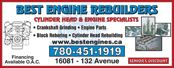 Best Engine Rebuilder Ltd (780-451-1919) - Annonce illustrée======= - BEST ENGINE REBUILDERS CYLINDER HEAD & ENGINE SPECIALISTS Crankshaft Grinding   Engine Parts Block Reboring   Cylinder Head Rebuilding www.bestengines.ca 780-451-1919 Financing SENIOR'S DISCOUNT 16081 - 132 Avenue Available O.A.C.