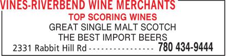 Vines-Riverbend Wine Merchants (780-434-9444) - Annonce illustrée======= - TOP SCORING WINES GREAT SINGLE MALT SCOTCH THE BEST IMPORT BEERS