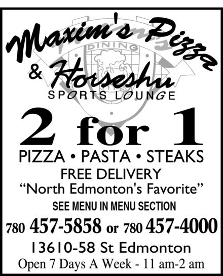 Horseshu Sports Lounge & Maxim's Dining (780-457-5858) - Annonce illustrée======= - SEE MENU IN MENU SECTION or