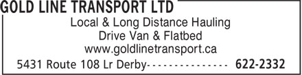 Gold Line Transport Ltd (506-622-2332) - Annonce illustrée======= - Local & Long Distance Hauling Drive Van & Flatbed www.goldlinetransport.ca